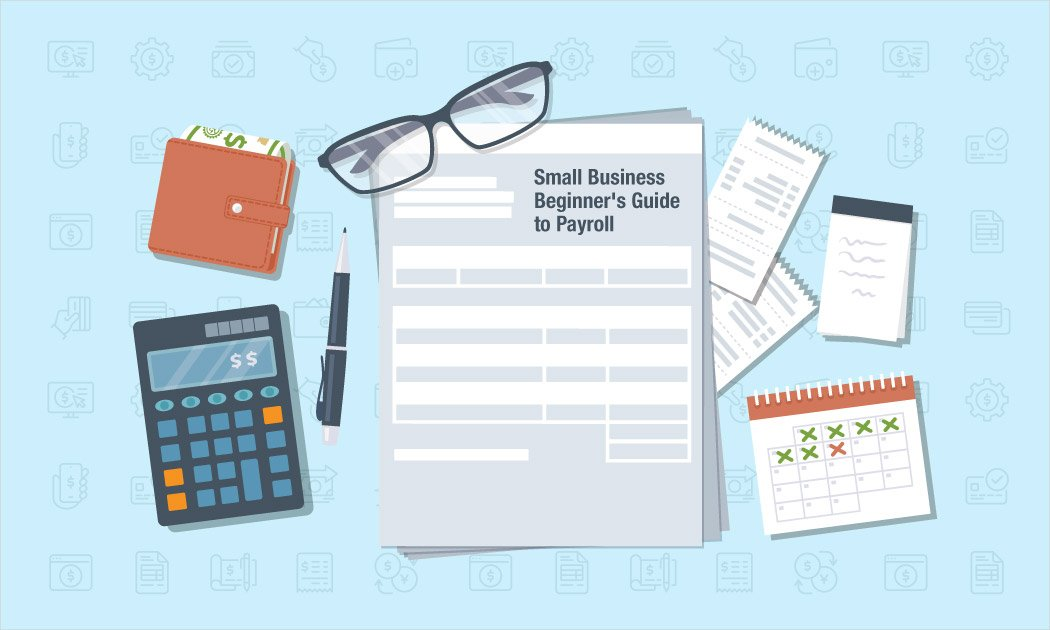 The Small Business Beginner's Guide to Payroll